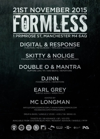 Formless Manchester drum & bass jungle night : 21st Nov 2015 with Digital, Response, Skitty, Nolige, Double O, Mantra, Djinn, Earl Grey, Longman MC