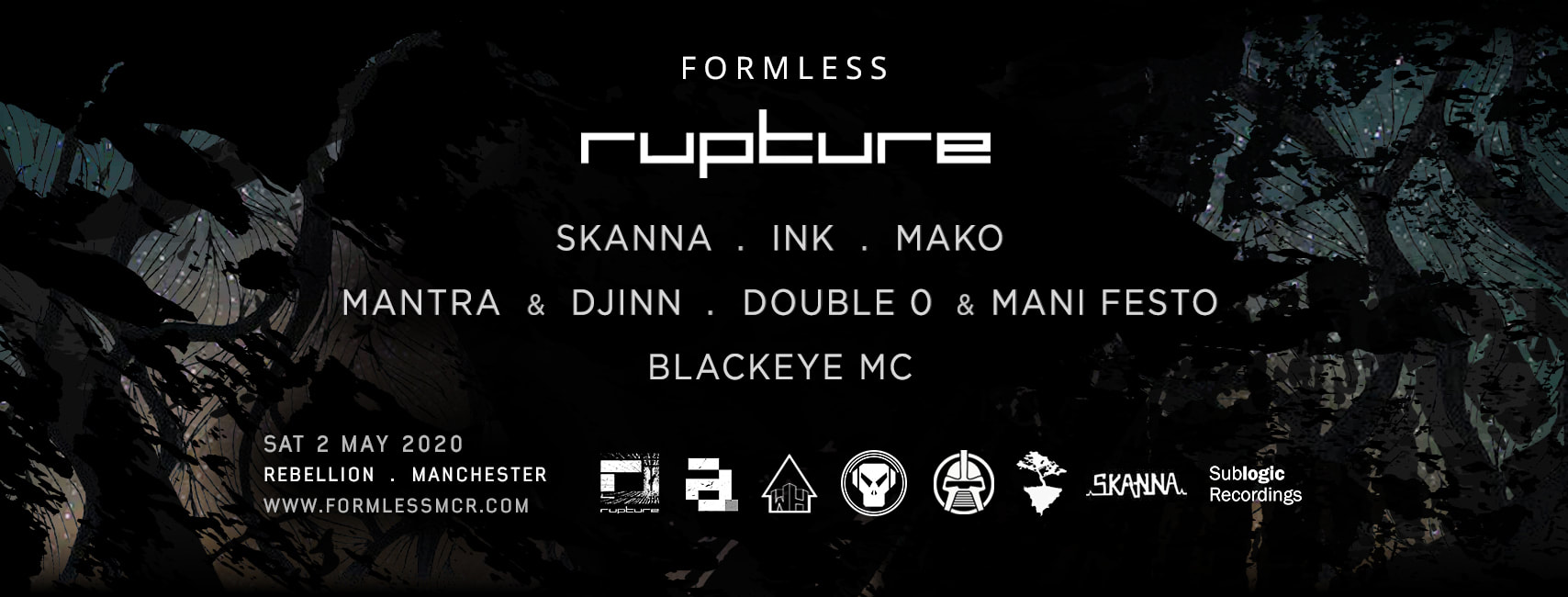 Formless presents RUPTURE : Skanna / Ink / Mako / Mantra & Djinn / Double 0 & Mani Festo /  Blackeye MC . Manchester (drum and bass / jungle /  dnb)